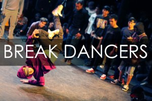 BREAK-DANCERS